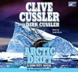 Arctic Drift: a Dirk Pitt Novel, Narrated By Scott Brick, 11 Cds [Complete & Unabridged Audio Work]