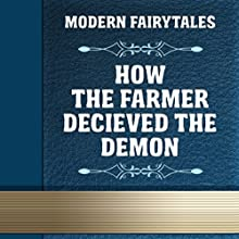 How the Farmer Deceived the Demon (Annotated) (       UNABRIDGED) by Modern Fairytales Narrated by Anastasia Bertollo