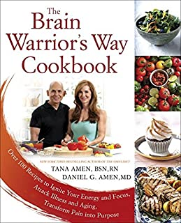 Book Cover: The Brain Warrior's Way Cookbook: Over 100 Recipes to Ignite Your Energy and Focus, Attack Illness and Aging, Transform Pain into Purpose