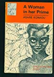 Woman in Her Prime (African Writers Series) (Asare Konadu)