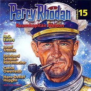 Raumkapitän Nelson (Perry Rhodan Hörspiel 15) Hörspiel