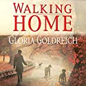Walking Home Audiobook by Gloria Goldreich Narrated by Emily Bauer