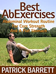 Best Ab Exercises: Abdominal Workout Routine For Core Strength And A Flat Stomach