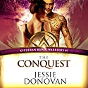 The Conquest: Kelderan Runic Warriors, Book 1 Audiobook by Jessie Donovan Narrated by Emma Wilder, Jeffrey Kafer