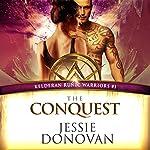 The Conquest: Kelderan Runic Warriors, Book 1 | Jessie Donovan