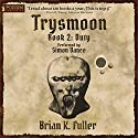 Duty: The Trysmoon Saga, Book 2 (       UNABRIDGED) by Brian K. Fuller Narrated by Simon Vance