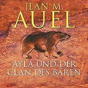 Ayla und der Clan des Bären (Ayla 1) | Jean M. Auel