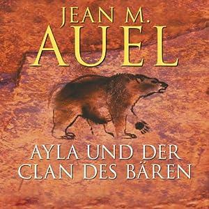 Ayla und der Clan des Bären (Ayla 1) Hörbuch