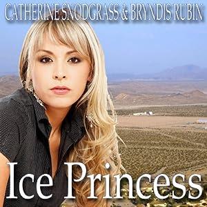 Ice Princess   [Catherine Snodgrass, Bryndis Rubin]