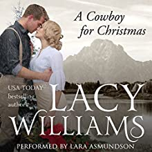 A Cowboy for Christmas Audiobook by Lacy Williams Narrated by Lara Asmundson