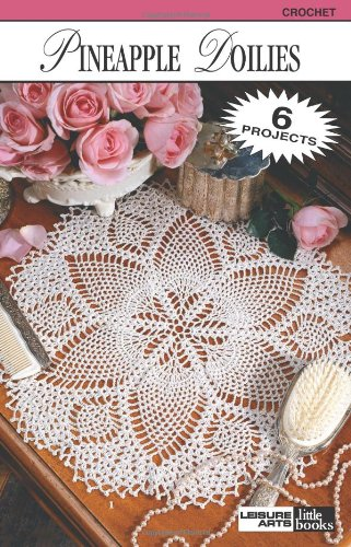 Great Features Of Pineapple Doilies  (Leisure Arts #75013) (Leisure Arts Little Books)