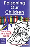 img - for Poisoning Our Children: Surviving in a Toxic World book / textbook / text book