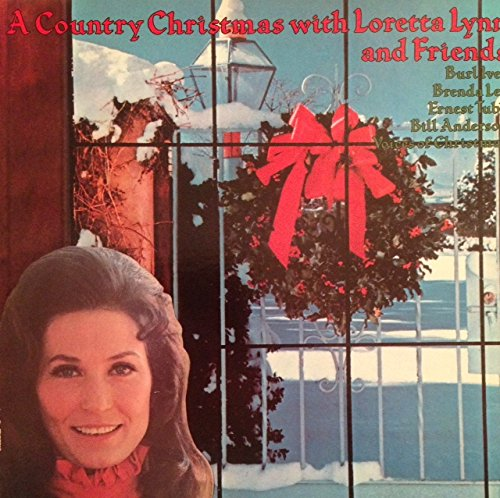 Loretta Lynn - A Country Christmas With Loretta Lynn And Friends - Zortam Music