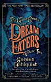 Gordon Dahlquist The Glass Books of the Dream Eaters, Volume Two: 2