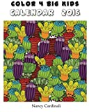 img - for Color 4 Big Kids -Calendar 2016: Color Your Own 2016 Calendar by Nancy Cardinali (2015-10-13) book / textbook / text book