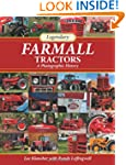 Legendary Farmall Tractors: A Photogr...