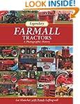 Legendary Farmall Tractors: A Photogr...