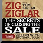 The Secrets of Closing the Sale: Incl...