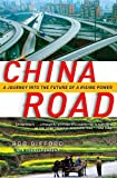 img - for China Road: A Journey into the Future of a Rising Power book / textbook / text book