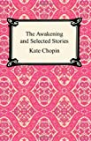 The Awakening And Selected Stories (1420922335) by Chopin, Kate