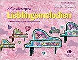 Meine allerersten Lieblingsmelodien: 28 Klavierstücke für den Anfangsunterricht
