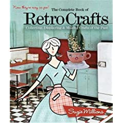 The Complete Book of Retro Crafts: Collecting, Displaying & Making Crafts of the Past