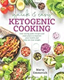 Quick & Easy Ketogenic Cooking: Meal Plans and Time Saving Paleo Recipes to Inspire Health and Shed Weight