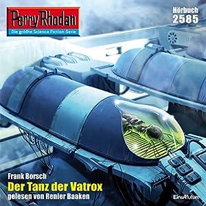 Der Tanz der Vatrox (Perry Rhodan 2585) Hörbuch