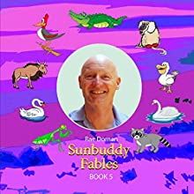 SunBuddy Fables, Book 5 (       UNABRIDGED) by Rae Dornan Narrated by Rae Dornan