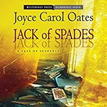 Jack of Spades: A Tale of Suspense (       UNABRIDGED) by Joyce Carol Oates Narrated by Joe Barrett