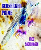 img - for Berserker Prime (Saberhagen's Berserker Series) book / textbook / text book