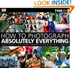 How to Photograph Absolutely Everythi...