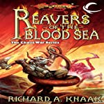 Reavers of the Blood Sea: Dragonlance: The Chaos War, Book 4 (       UNABRIDGED) by Richard A. Knaak Narrated by Clinton Wade