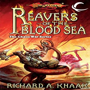 Reavers of the Blood Sea: Dragonlance: The Chaos War, Book 4 | [Richard A. Knaak]