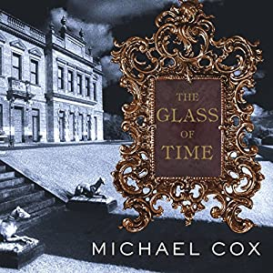 The Glass of Time: A Novel | [Michael Cox]