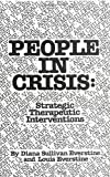 People In Crisis: Strategic Therapeutic Interventions (087630286X) by Everstine, Diana Sullivan