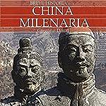 Breve historia de la China milenaria   Gregorio Doval