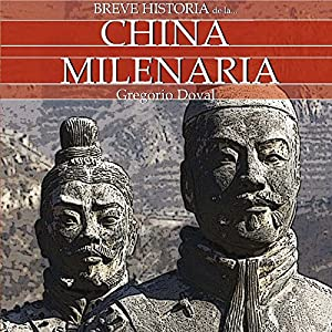 Breve historia de la China milenaria (       UNABRIDGED) by Gregorio Doval Narrated by Maria del Carmen Siccardi