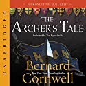 The Archer's Tale: The Grail Quest, Book 1 Audiobook by Bernard Cornwell Narrated by Andrew Cullum