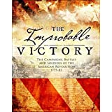The Improbable Victory: The Campaigns, Battles and Soldiers of the American Revolution, 1775-83: In Association with The American Revolution Museum at Yorktown
