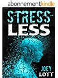 Stress Less: Targeting the Physiological Roots of Stress (English Edition)