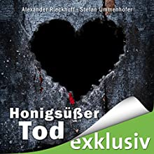 Honigsüßer Tod (Hubertus Hummel 7) Hörbuch von Alexander Rieckhoff, Stefan Ummenhofer Gesprochen von: Ulrich Blöcher