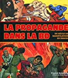 echange, troc Fredrik Stromberg - La propagande dans la BD : Un siècle de manipulation en images