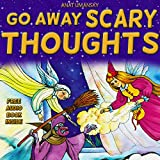 img - for Children's Books: Go Away Scary Thoughts! Ebook with audio: How to feel safe and have a good night sleep for kids (Great Bedtime reading for children ... Fairy tales Bedtime stories collection 1) book / textbook / text book