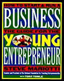 The Young Entrepreneur's Guide to Starting and Running a Business (0812926277) by Mariotti, Steve