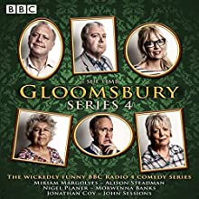 Gloomsbury: Series 4: The hit BBC Radio 4 comedy Radio/TV Program by Sue Limb Narrated by Miriam Margolyes, Alison Steadman, Nigel Planner,  full cast