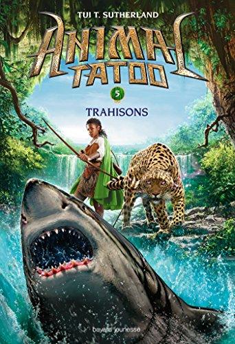 animal-tatoo-tome-5-trahison-french-edition