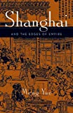 Shanghai and the Edges of Empires