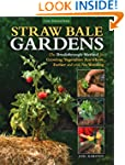 Straw Bale Gardens: The Breakthrough...