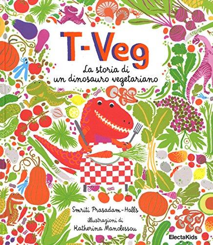 T Veg La storia di un dinosauro vegetariano PDF